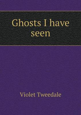 Ghosts I Have Seen (Paperback)