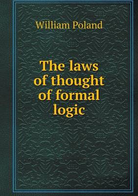 The Laws of Thought of Formal Logic (Paperback)
