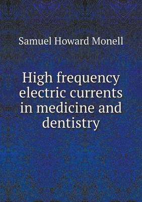 High Frequency Electric Currents in Medicine and Dentistry (Paperback)