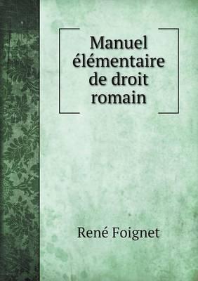 Manuel Elementaire de Droit Romain (Paperback)