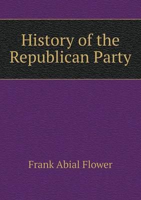 History of the Republican Party (Paperback)