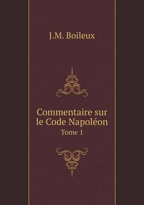 Commentaire Sur Le Code Napoleon Tome 1 (Paperback)