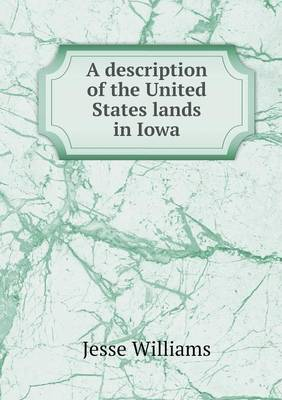 A Description of the United States Lands in Iowa (Paperback)