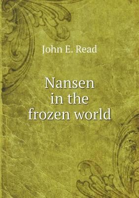 Nansen in the Frozen World (Paperback)