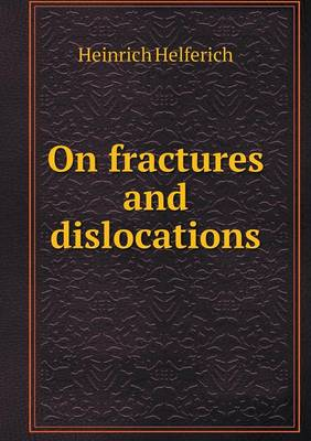 On Fractures and Dislocations (Paperback)