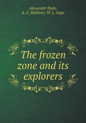 The Frozen Zone and Its Explorers (Paperback)