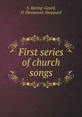 First Series of Church Songs (Paperback)