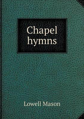 Chapel Hymns (Paperback)