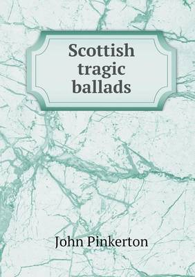 Scottish Tragic Ballads (Paperback)