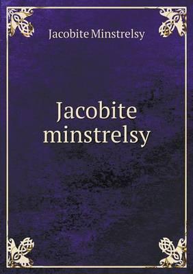Jacobite Minstrelsy (Paperback)