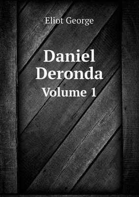 Daniel Deronda Volume 1 (Paperback)
