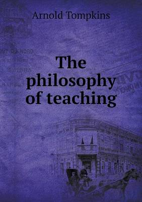 The Philosophy of Teaching (Paperback)