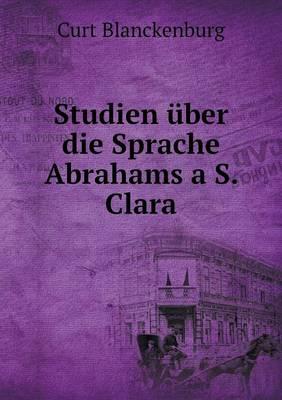 Studien Uber Die Sprache Abrahams A S. Clara (Paperback)