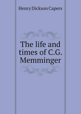 The Life and Times of C.G. Memminger (Paperback)