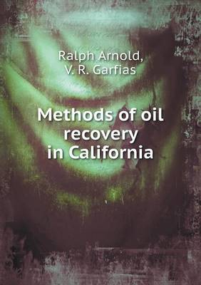 Methods of Oil Recovery in California (Paperback)