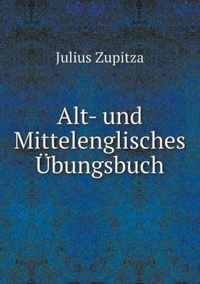 Alt- Und Mittelenglisches Ubungsbuch (Paperback)