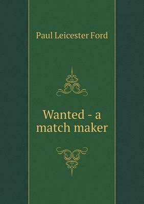 Wanted - A Match Maker (Paperback)