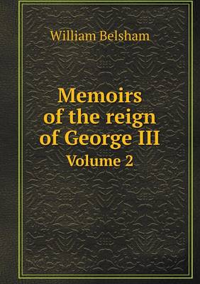 Memoirs of the Reign of George III Volume 2 (Paperback)