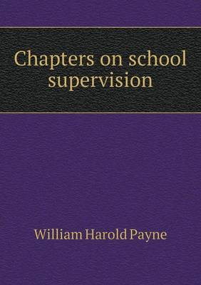 Chapters on School Supervision (Paperback)
