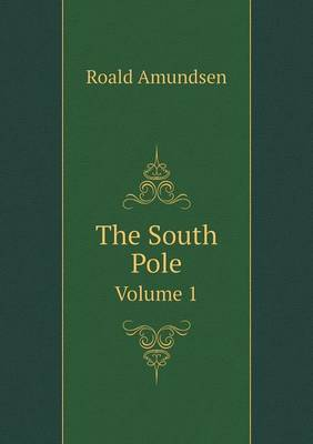The South Pole Volume 1 (Paperback)