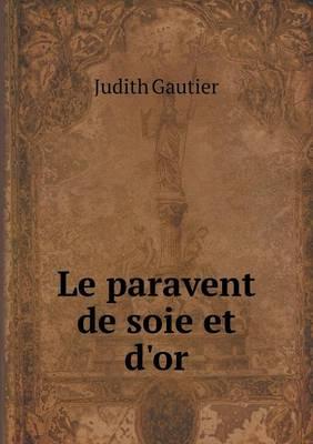 Le Paravent de Soie Et d'Or (Paperback)