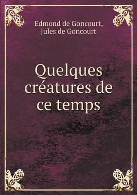 Quelques Creatures de Ce Temps (Paperback)