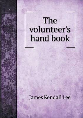 The Volunteer's Hand Book (Paperback)