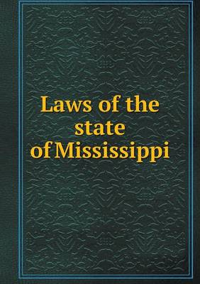 Laws of the State of Mississippi (Paperback)