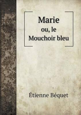 Marie Ou, Le Mouchoir Bleu (Paperback)