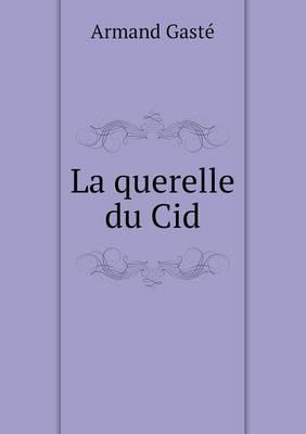 La Querelle Du Cid (Paperback)