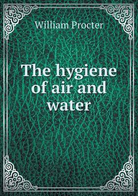 The Hygiene of Air and Water (Paperback)