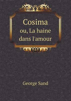 Cosima Ou, La Haine Dans L'Amour (Paperback)