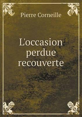 L'Occasion Perdue Recouverte (Paperback)