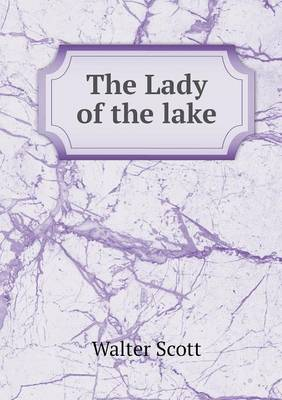 The Lady of the Lake (Paperback)