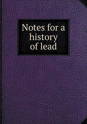Notes for a History of Lead (Paperback)
