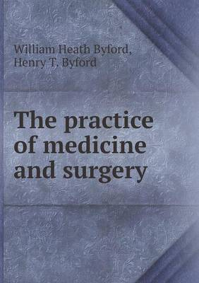 The Practice of Medicine and Surgery (Paperback)