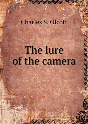 The Lure of the Camera (Paperback)