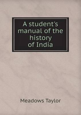 A Student's Manual of the History of India (Paperback)