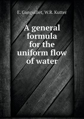 A General Formula for the Uniform Flow of Water (Paperback)