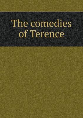 The Comedies of Terence (Paperback)