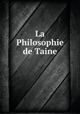 La Philosophie de Taine (Paperback)