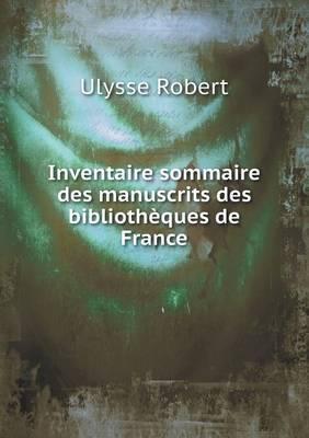 Inventaire Sommaire Des Manuscrits Des Bibliotheques de France (Paperback)