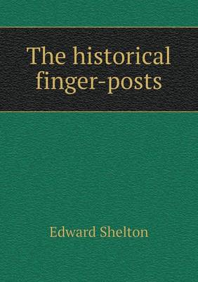 The Historical Finger-Posts (Paperback)