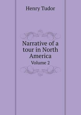 Narrative of a Tour in North America Volume 2 (Paperback)