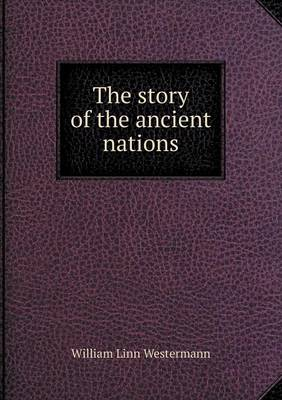 The Story of the Ancient Nations (Paperback)