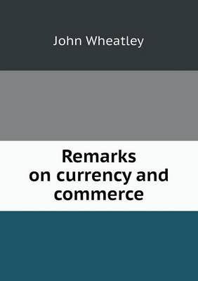 Remarks on Currency and Commerce (Paperback)