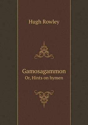 Gamosagammon Or, Hints on Hymen (Paperback)