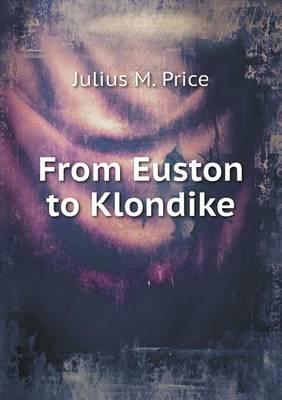 From Euston to Klondike (Paperback)
