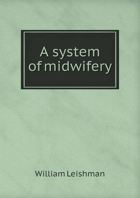A System of Midwifery (Paperback)