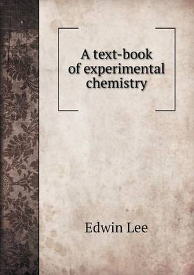 A Text-Book of Experimental Chemistry (Paperback)